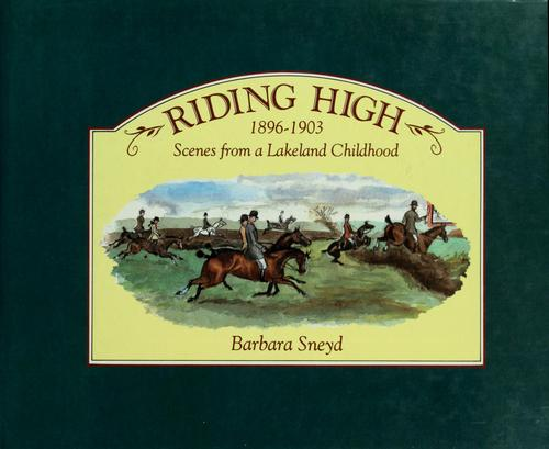 Riding high, 1896-1903 by Barbara Sneyd