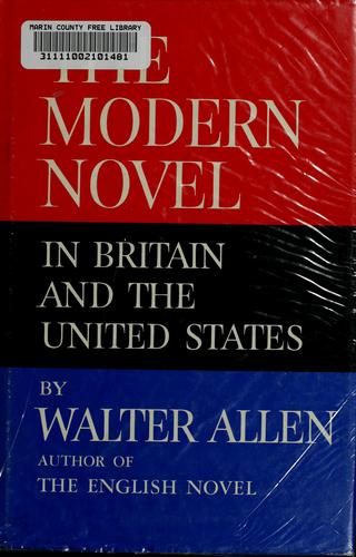 The modern novel in Britain and the United States. by Walter Ernest Allen