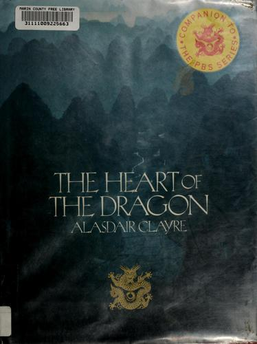 The heart of the dragon by Alasdair Clayre