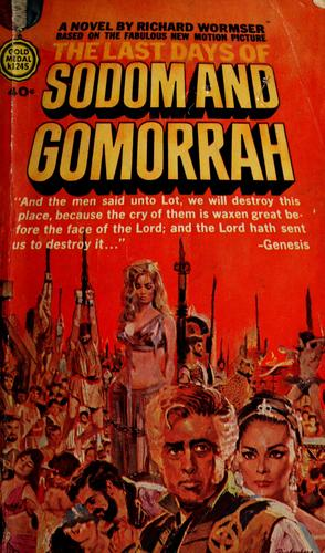 The last days of Sodom and Gomorrah by Richard Wormser