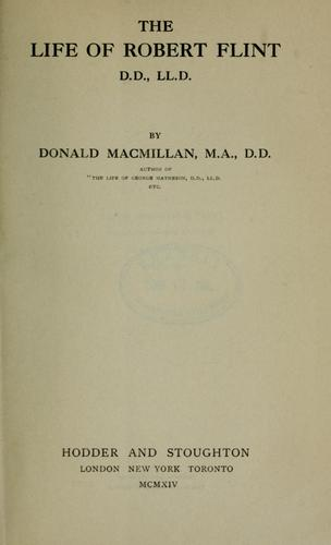 The life of Robert Flint by Donald Macmillan