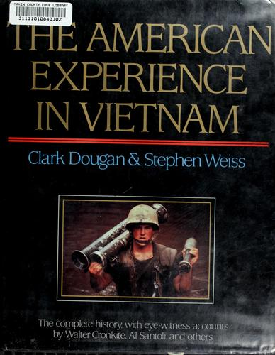The American experience in Vietnam by Clark Dougan