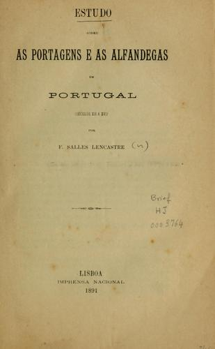 Estudo sobre as portagens e as alfandegas em Portugal by F. Salles Lencastre