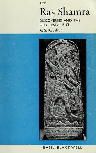 The Ras Shamra discoveries and the Old Testament by Arvid Schou Kapelrud