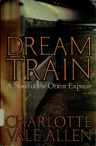 Dream Train by Charlotte Vale Allen