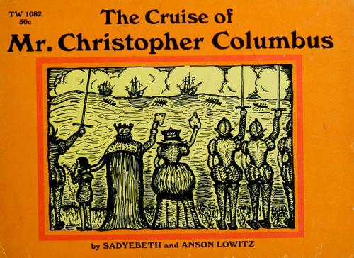 The cruise of Mr. Christopher Columbus by Sadyebeth Lowitz