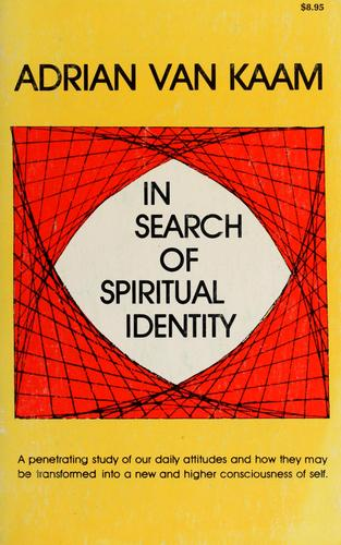 In search of spiritual identity by Adrian L. Van Kaam