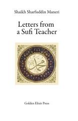 Letters from a Sufi Teacher by Shaikh Sharfuddin Maneri
