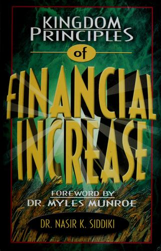 Kingdom principles of financial increase by Nasir K. Siddiki