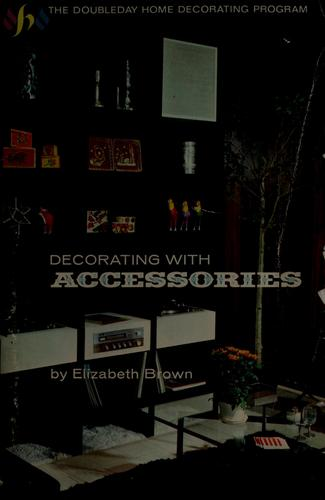 Decorating with accessories by Elizabeth Brown