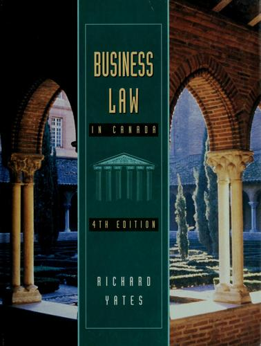 Business law in Canada by Richard A. Yates