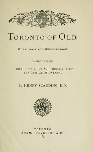 Toronto of old by Henry Scadding