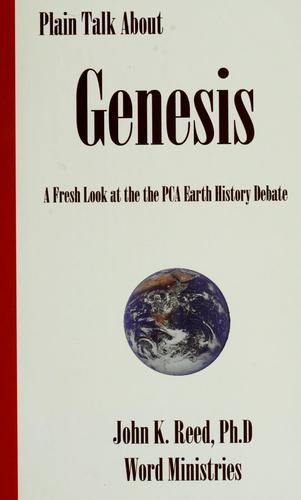 Plain talk about Genesis by Reed, John K.