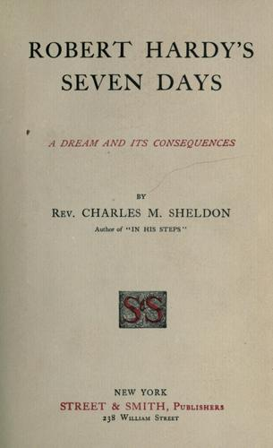 Robert Hardy's seven days by Charles Monroe Sheldon
