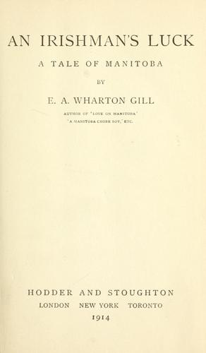 An Irishman's luck by Edward Anthony Wharton Gill