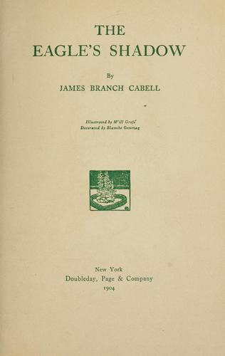 The eagle's shadow -- by James Branch Cabell