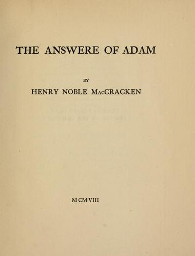 The answer of Adam. -- by Henry Noble MacCraken
