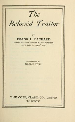 The beloved traitor by Frank L. Packard