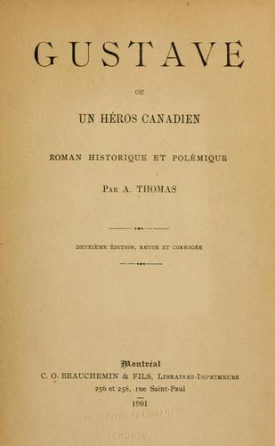 Gustave: ou, Un heros canadien by A. Thomas