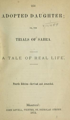 The adopted daughter; or, The trials of Sabra by