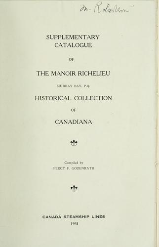 Catalogue of the Manoir Richelieu Collection of Canadiana / Compiled by Percy F. Godenrath. -- by Percy Francis Godenrath