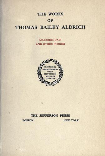 Works. -- by Thomas Bailey Aldrich