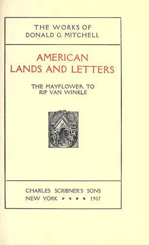 American lands and letters. -- by Donald Grant Mitchell