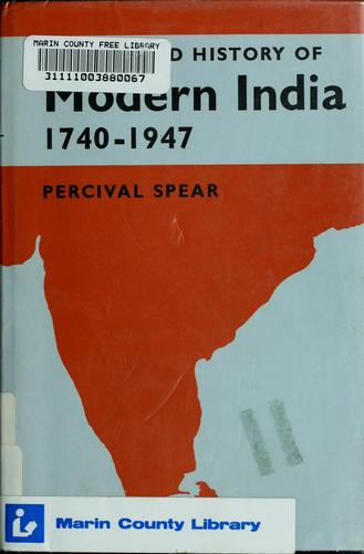 The Oxford history of modern India, 1740-1947 by Thomas George Percival Spear