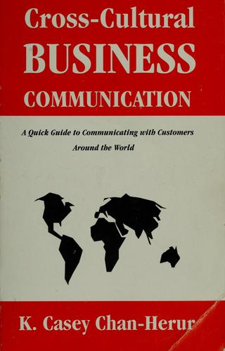 Cross-cultural business communication by K. C. Chan-Herur