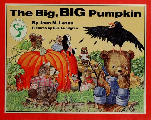 The big, big pumpkin by Joan M. Lexau