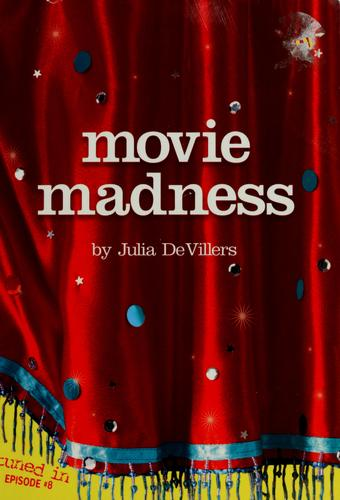 Movie madness by Julia DeVillers