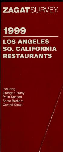 Los Angeles, So. California restaurants 1999 by Zagat Survey (Firm)