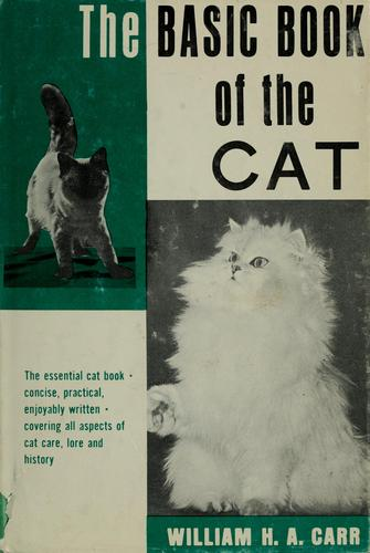 The basic book of the cat by William H. A. Carr