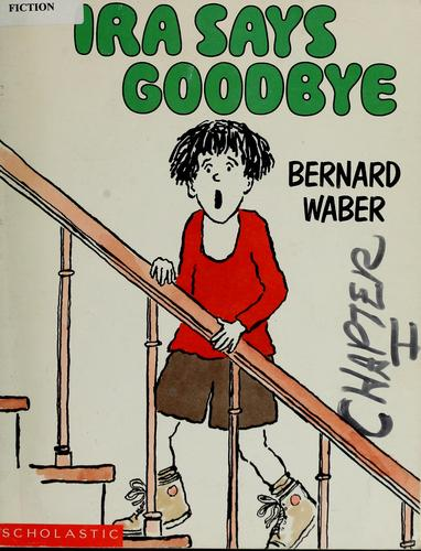 Ira says goodbye by Bernard Waber