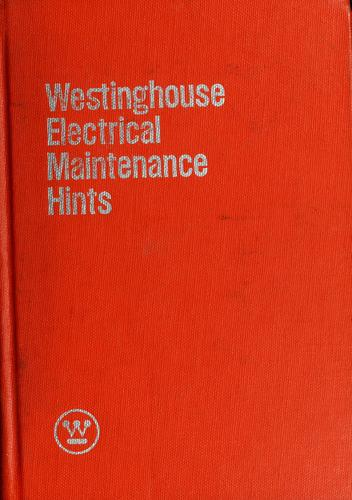 Westinghouse electrical maintenance hints. by Westinghouse Electric Corporation.