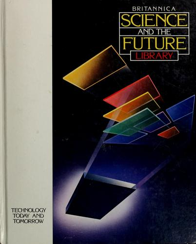 Britannica science and the future library by [editor, Peter Way].