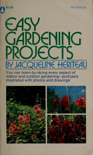 Easy gardening projects by Jacqueline Hériteau