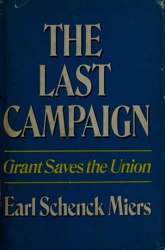 The last campaign by Earl Schenck Miers
