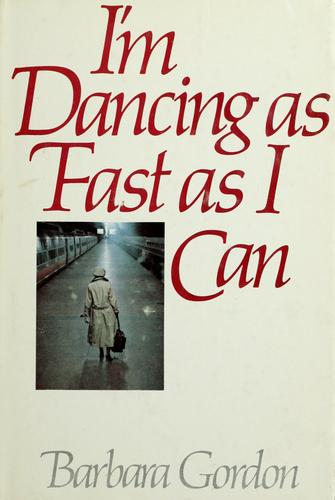 I'm dancing as fast as I can by Gordon, Barbara